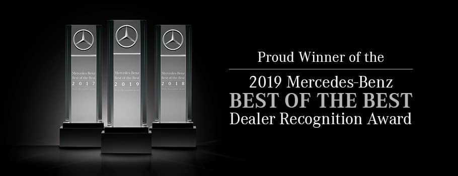 Proud Winner of the 2019 Mercedes-Benz Best of The Best Dealer Recognition Award